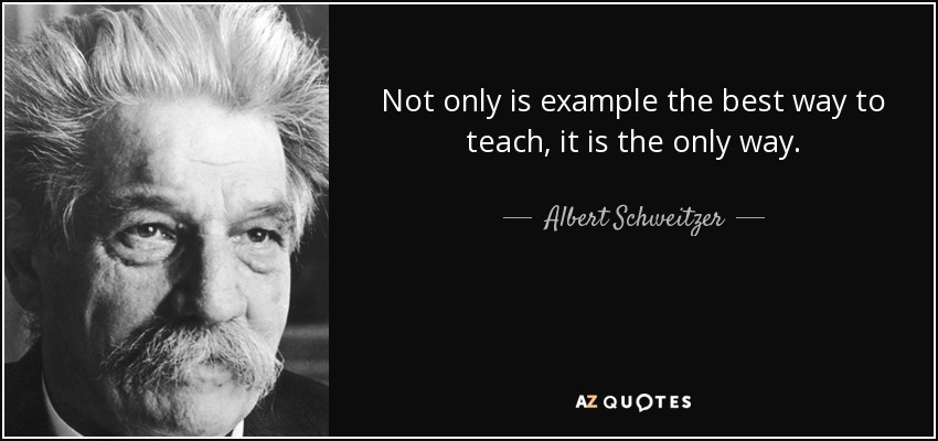 quote-not-only-is-example-the-best-way-to-teach-it-is-the-only-way-albert-schweitzer-87-89-69